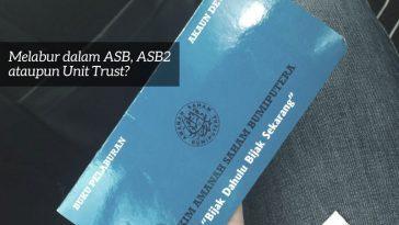 Melabur dalam ASB atau unit trust?