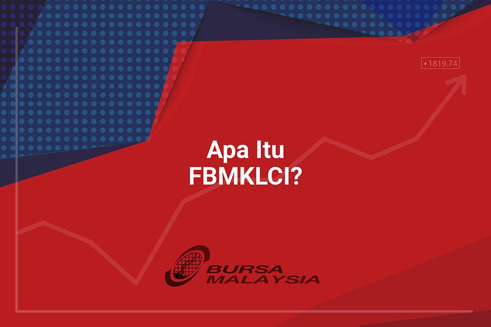 Apakah Itu FBM KLCI Dan Syarikat Mana Penggerak Utama Indeks Bursa Malaysia?